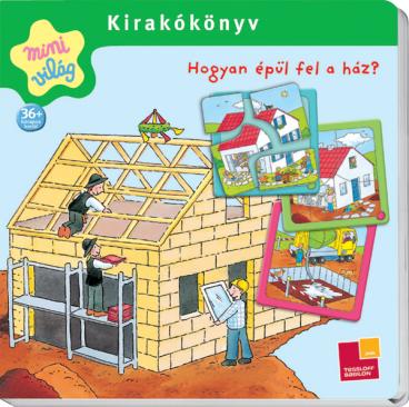 Kirakókönyv - Hogyan épül fel a ház?