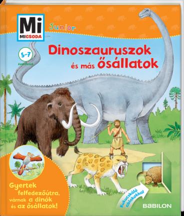 Mi MICSODA Junior Dinoszauruszok és más ősállatok