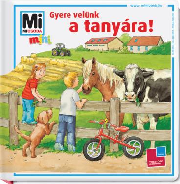 Mi MICSODA mini Gyere velünk a tanyára!