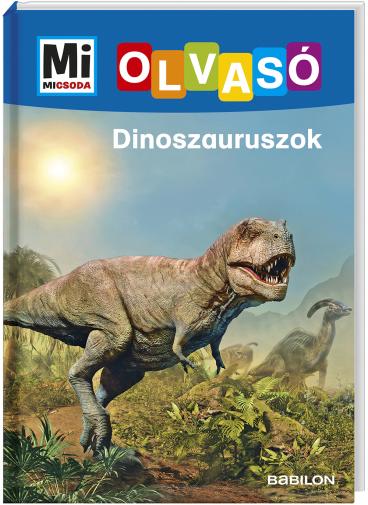 Mi MICSODA OLVASÓ – Dinoszauruszok